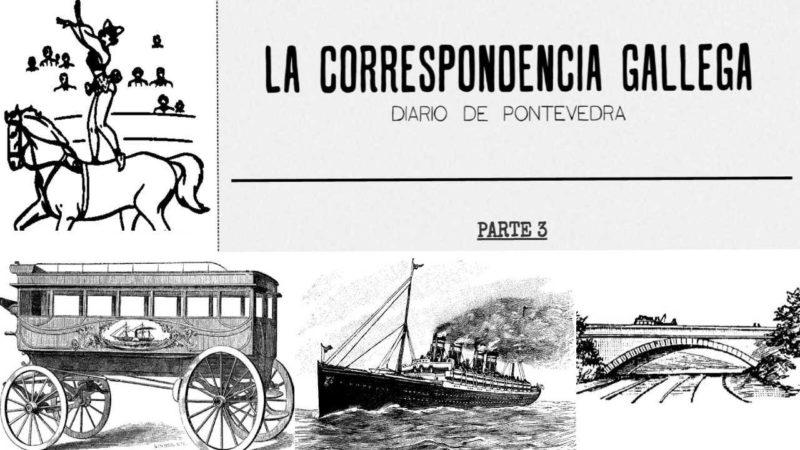 LUNES 14 DE JUNIO DE 1897. LA CORRESPONDENCIA GALLEGA. DIARIO DE PONTEVEDRA. 3ª PARTE