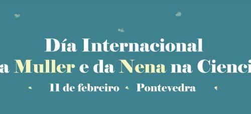 11 de febreiro, 'Día Internacional da Muller e a nena na ciencia' . Pontevedra